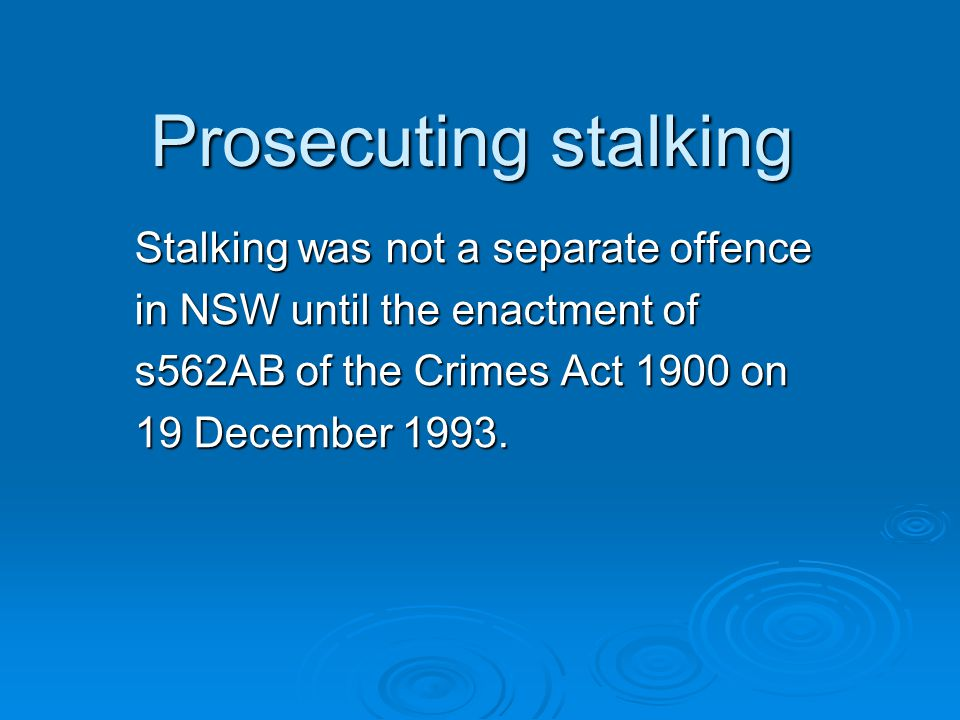 Prosecuting stalking Stalking was not a separate offence