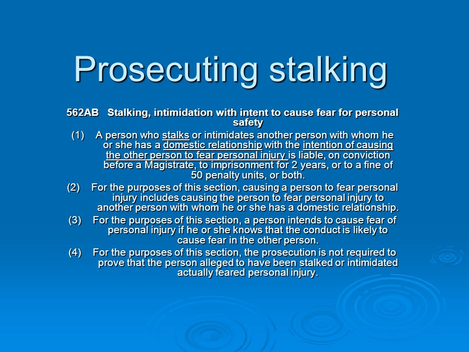 Prosecuting stalking 562AB Stalking, intimidation with intent to cause fear for personal safety.