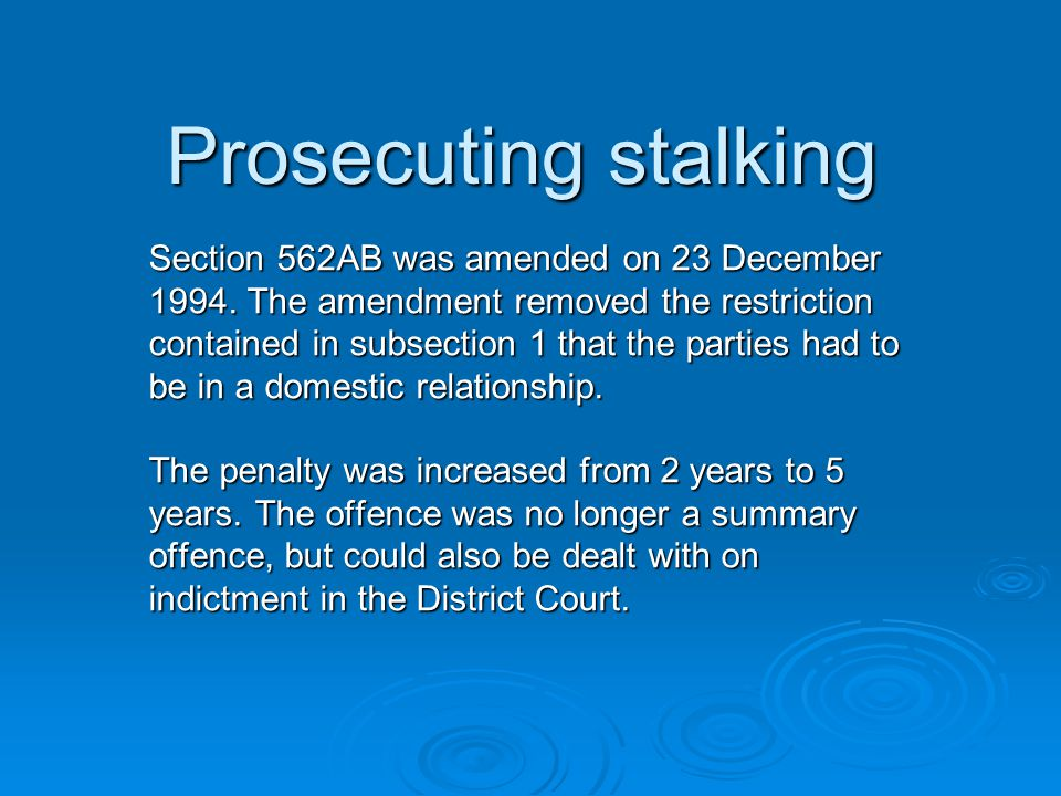 Prosecuting stalking Section 562AB was amended on 23 December