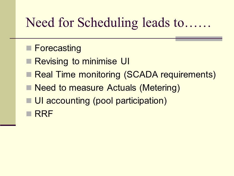 Need for Scheduling leads to……