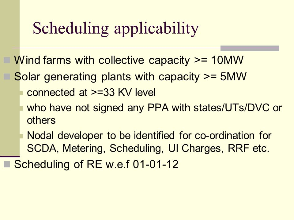 Scheduling applicability