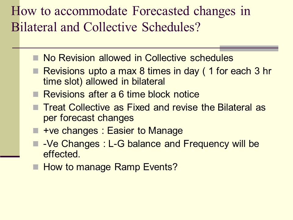 How to accommodate Forecasted changes in Bilateral and Collective Schedules