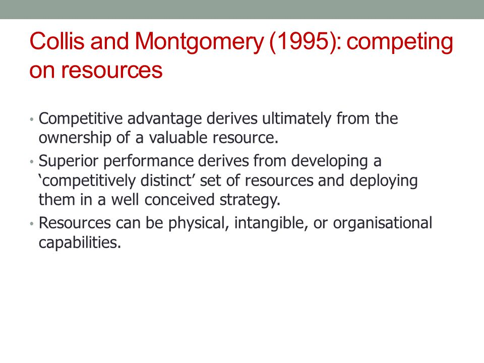 Collis and Montgomery (1995): competing on resources