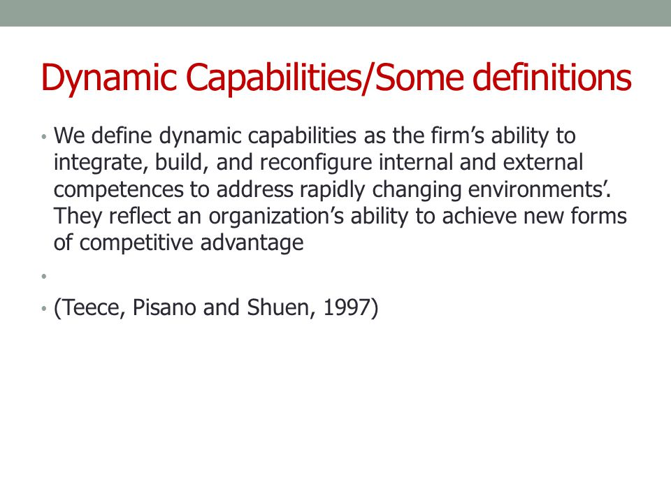Dynamic Capabilities/Some definitions