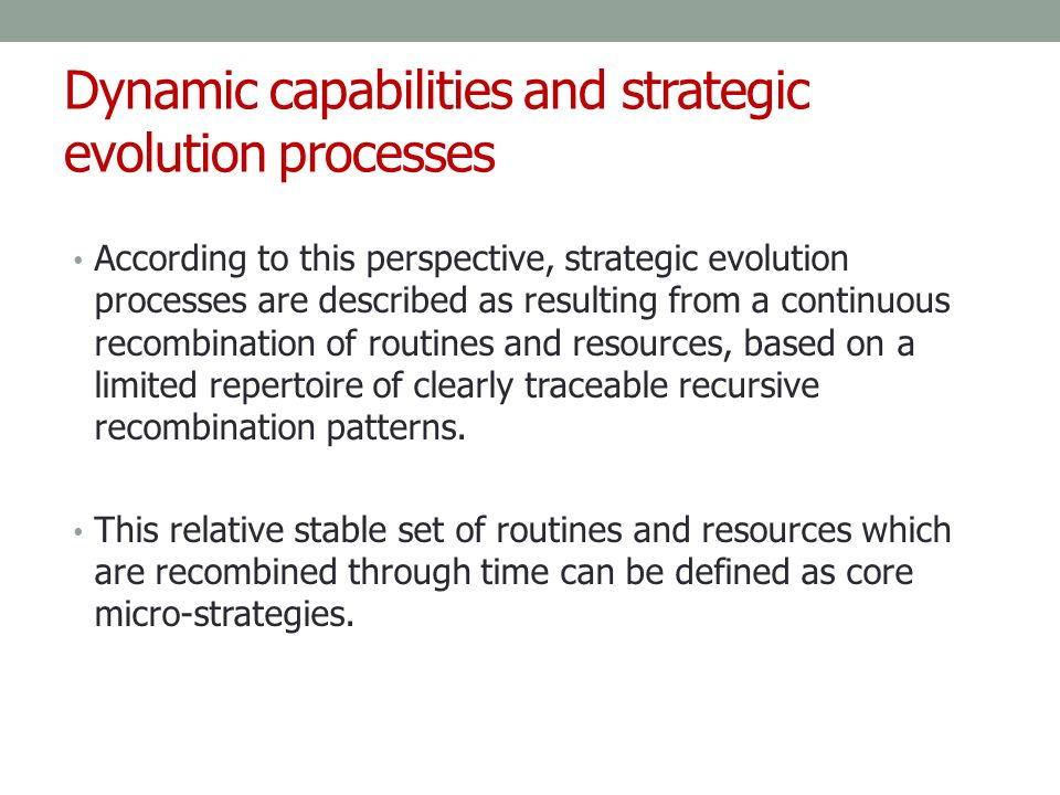 Dynamic capabilities and strategic evolution processes