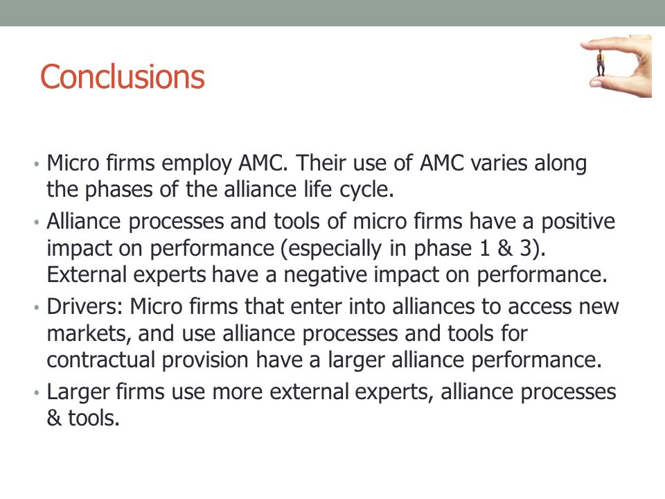 Conclusions Micro firms employ AMC. Their use of AMC varies along the phases of the alliance life cycle.