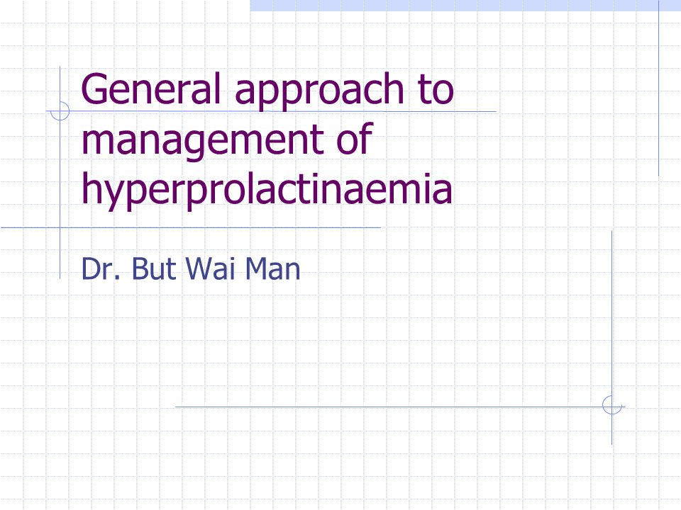 General approach to management of hyperprolactinaemia