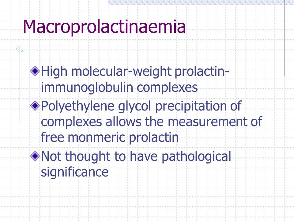 Macroprolactinaemia High molecular-weight prolactin-immunoglobulin complexes.
