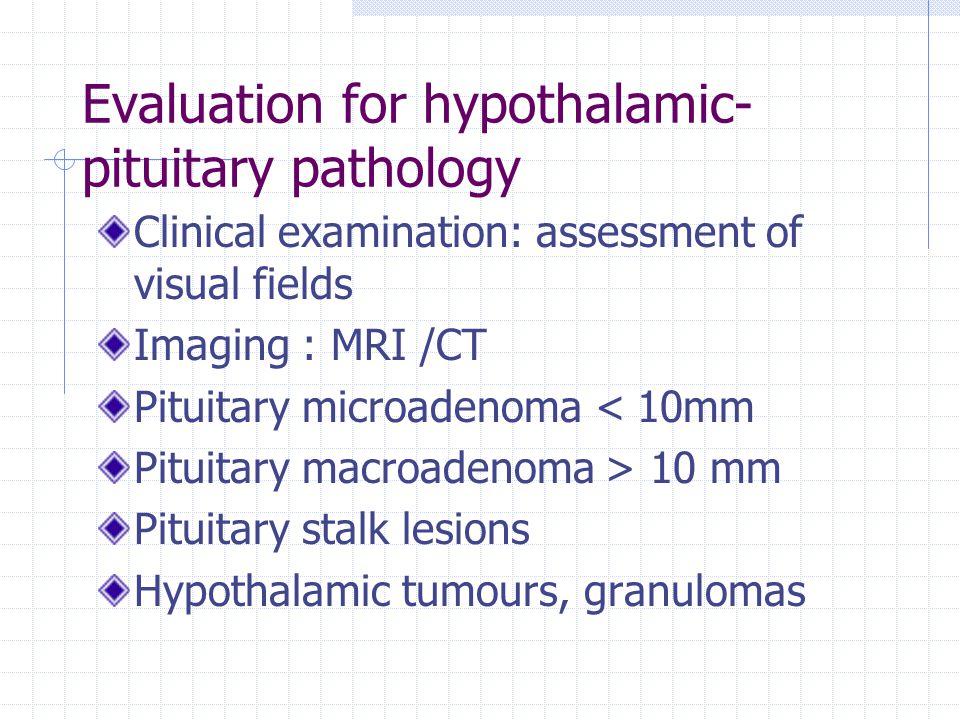 Evaluation for hypothalamic-pituitary pathology