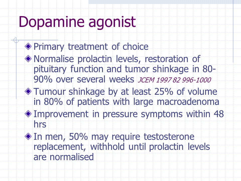 Dopamine agonist Primary treatment of choice