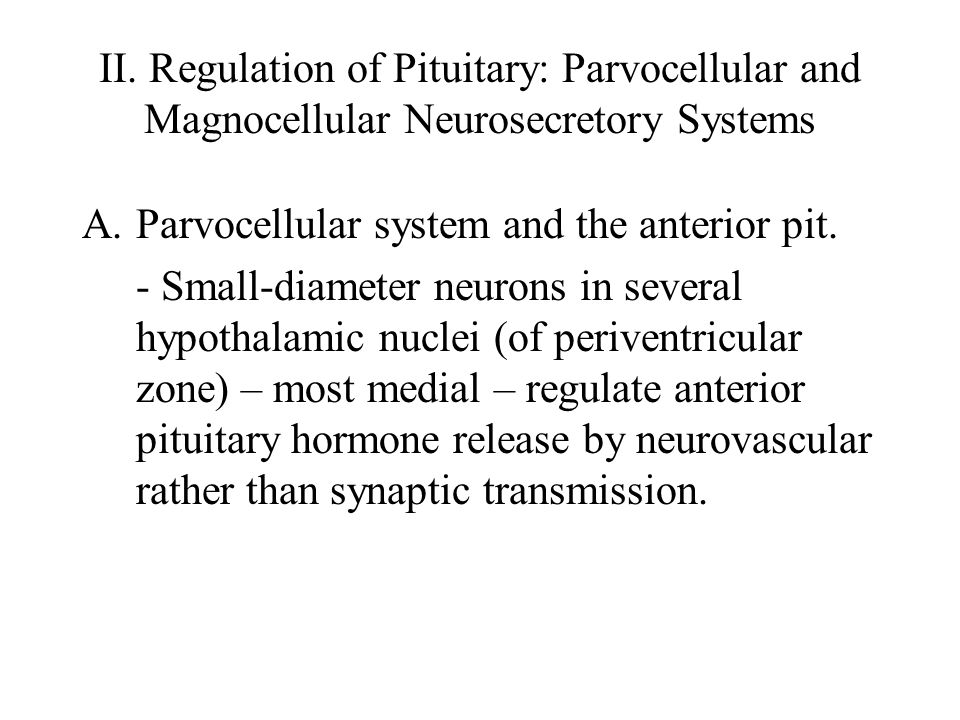 II. Regulation of Pituitary: Parvocellular and Magnocellular Neurosecretory Systems