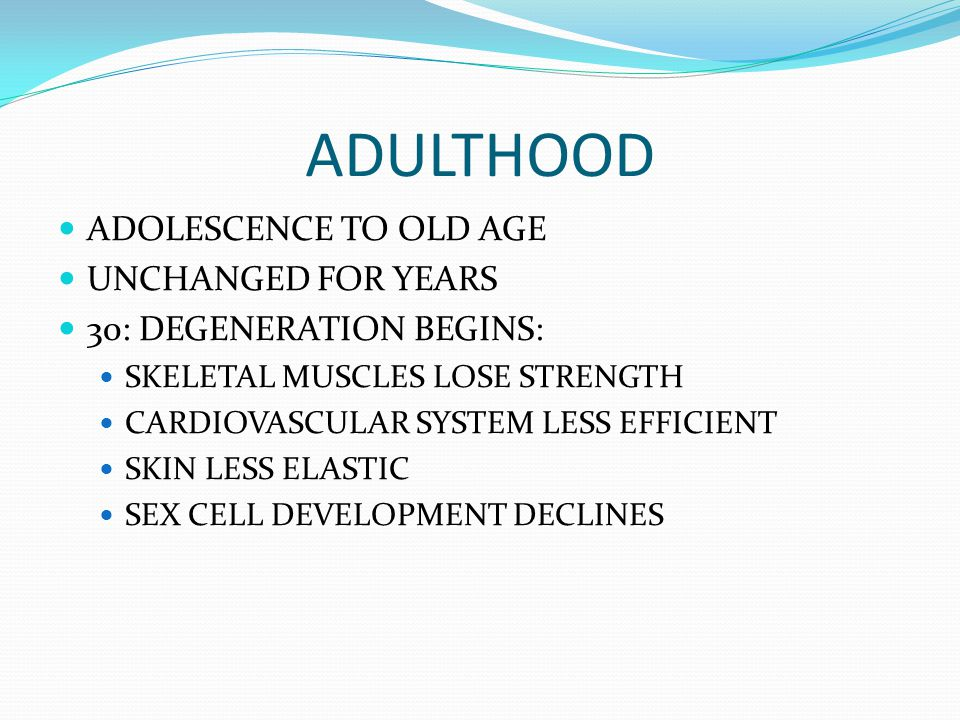 ADULTHOOD ADOLESCENCE TO OLD AGE UNCHANGED FOR YEARS