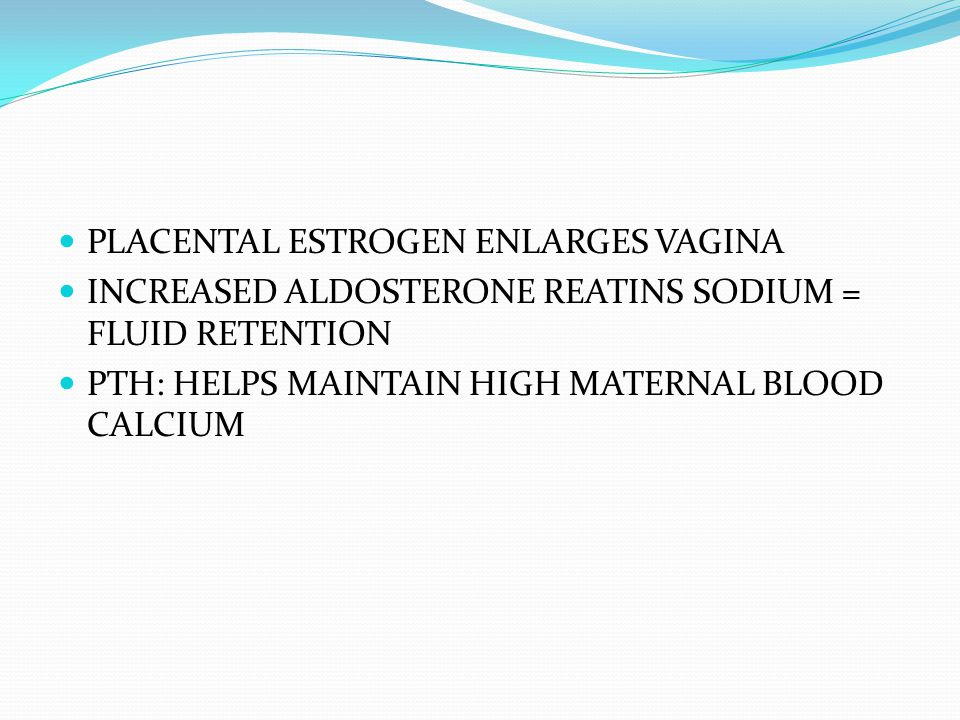PLACENTAL ESTROGEN ENLARGES VAGINA