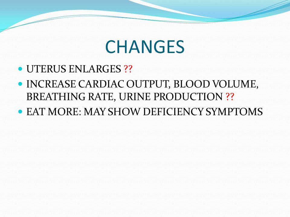 CHANGES UTERUS ENLARGES