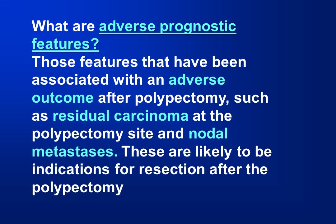 What are adverse prognostic features