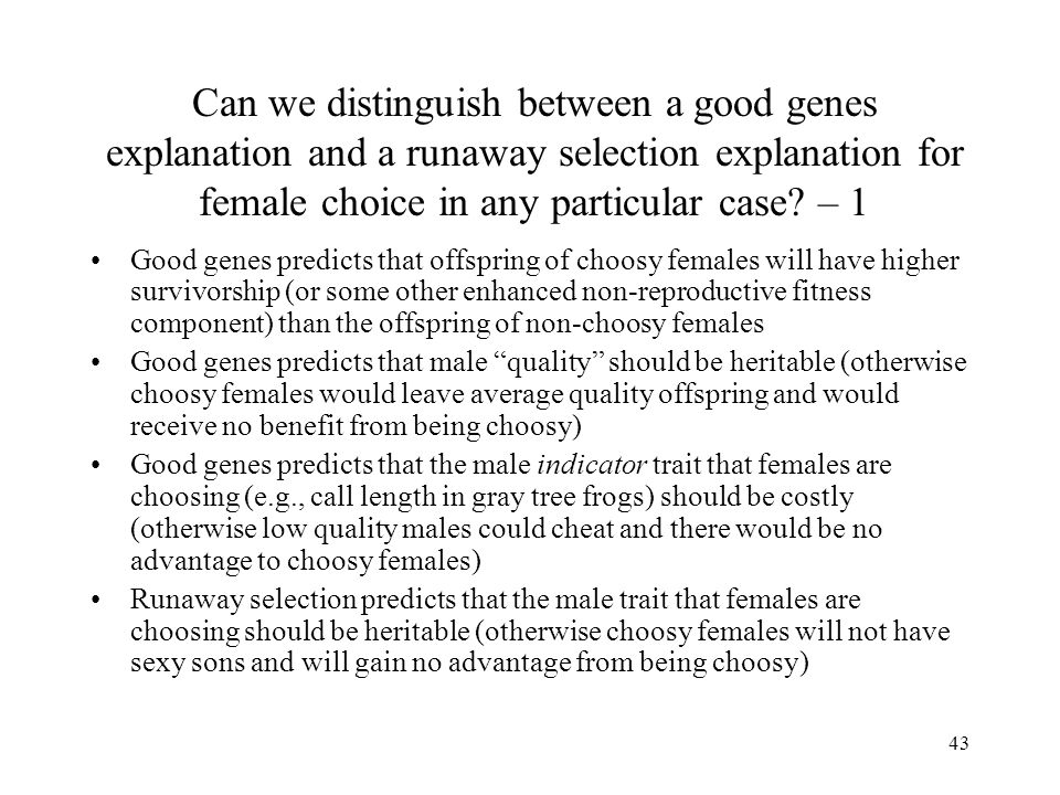 Can we distinguish between a good genes explanation and a runaway selection explanation for female choice in any particular case – 1