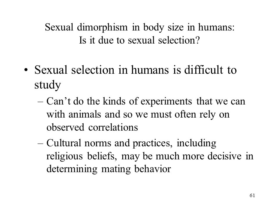 Sexual selection in humans is difficult to study