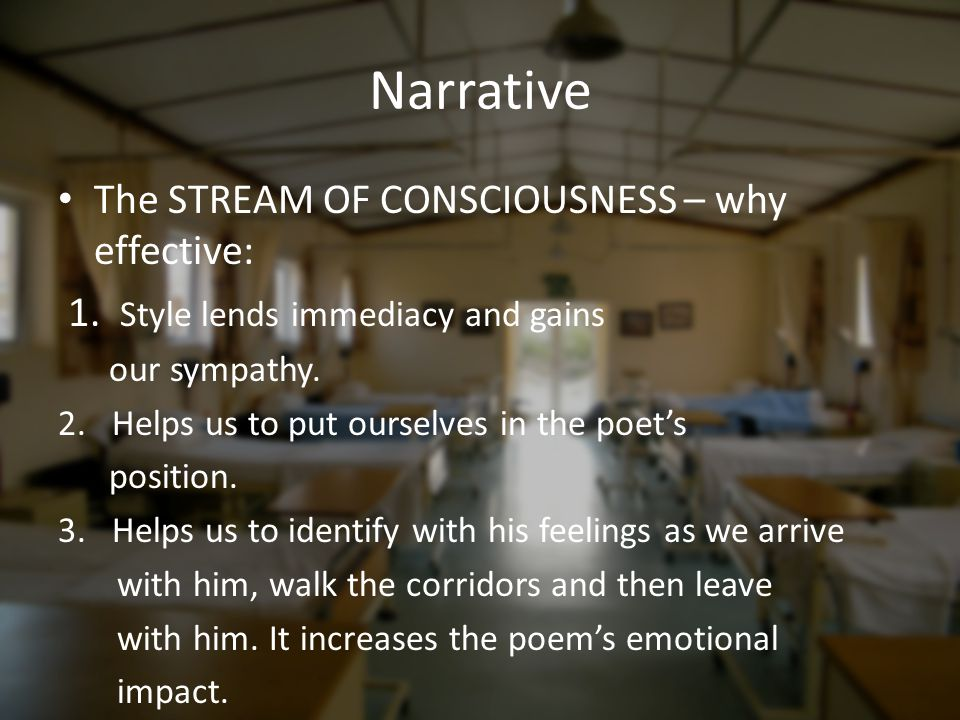 Narrative The STREAM OF CONSCIOUSNESS – why effective: