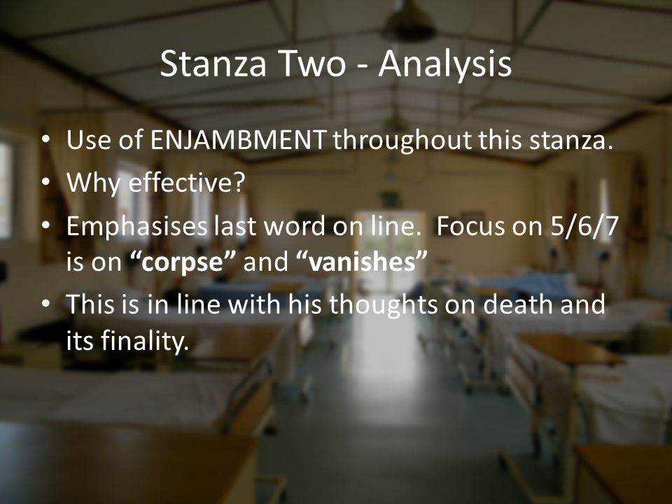 Stanza Two - Analysis Use of ENJAMBMENT throughout this stanza.