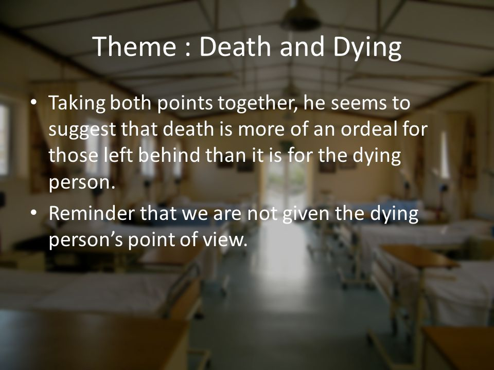Theme : Death and Dying