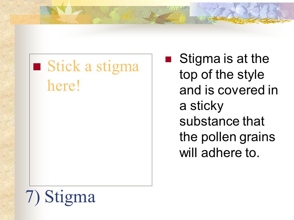 7) Stigma Stick a stigma here!
