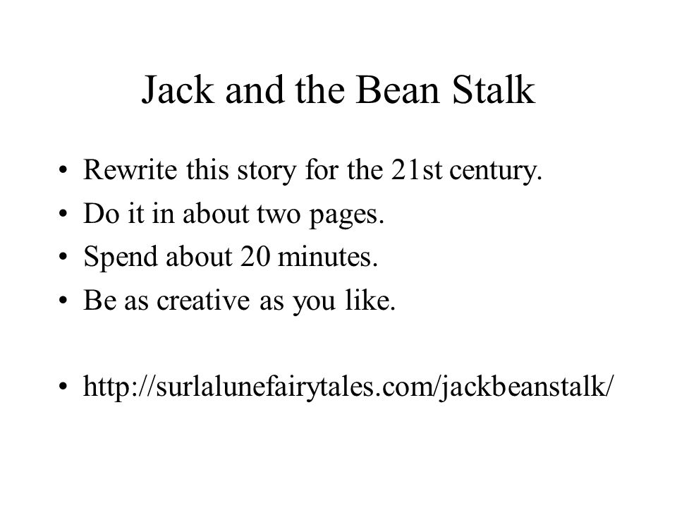 Jack and the Bean Stalk Rewrite this story for the 21st century.