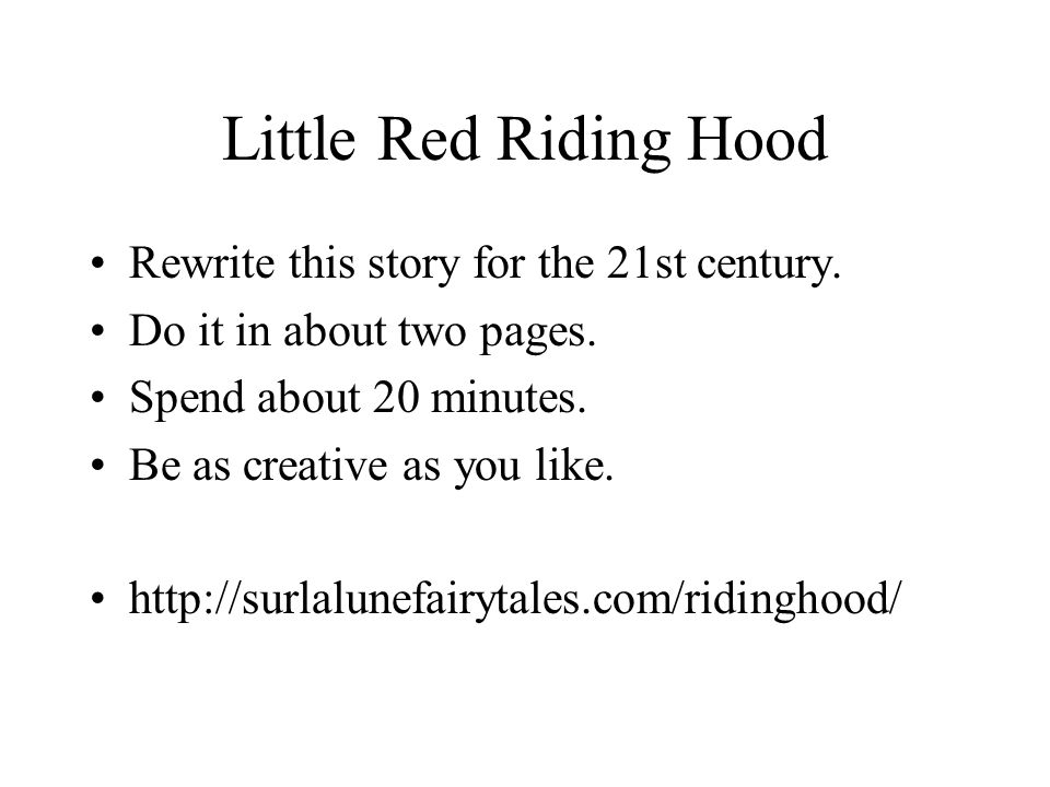 Little Red Riding Hood Rewrite this story for the 21st century.