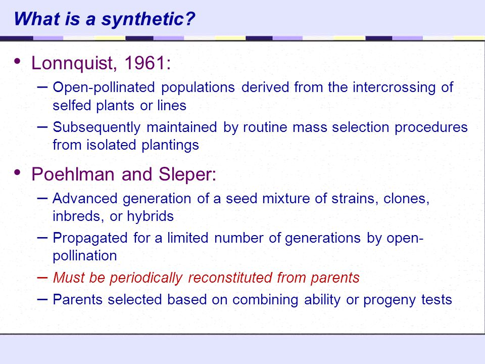 What is a synthetic Lonnquist, 1961: Poehlman and Sleper: