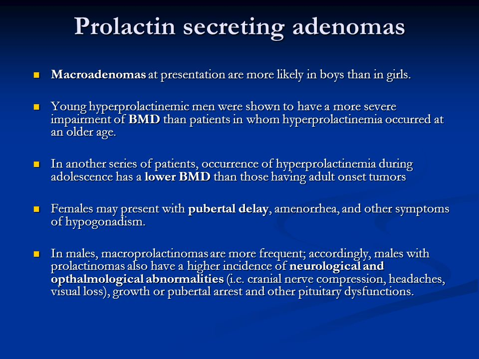 Prolactin secreting adenomas