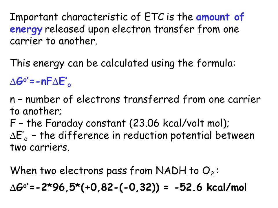 Important characteristic of ETC is the amount of energy released upon electron transfer from one carrier to another.