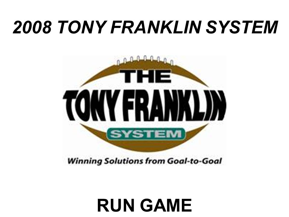2008 TONY FRANKLIN SYSTEM RUN GAME