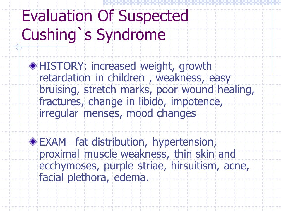 Evaluation Of Suspected Cushing`s Syndrome
