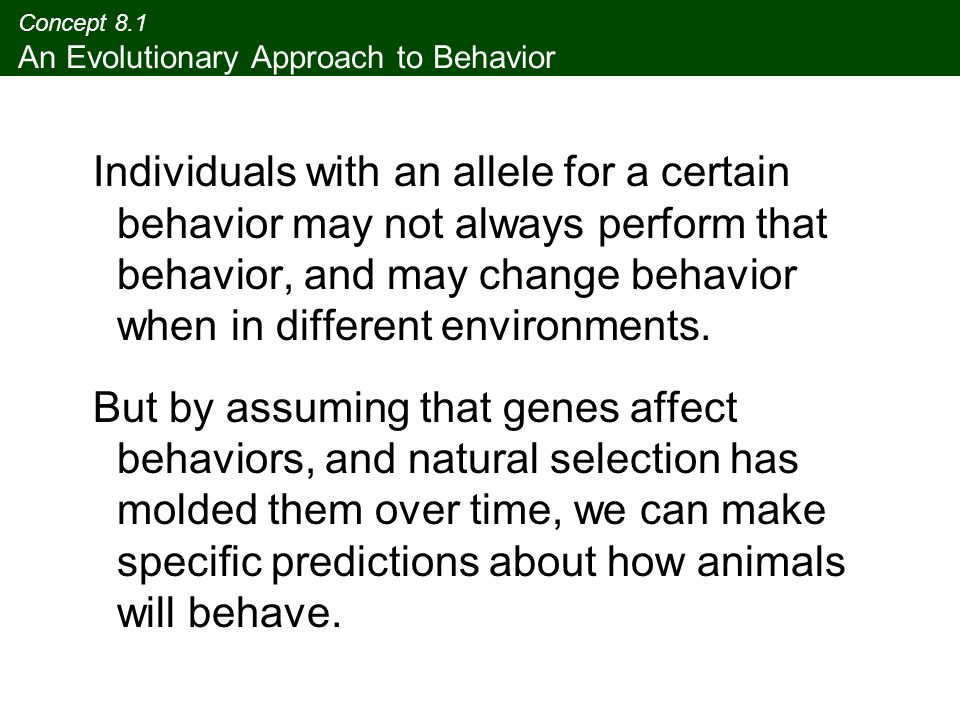 Concept 8.1 An Evolutionary Approach to Behavior