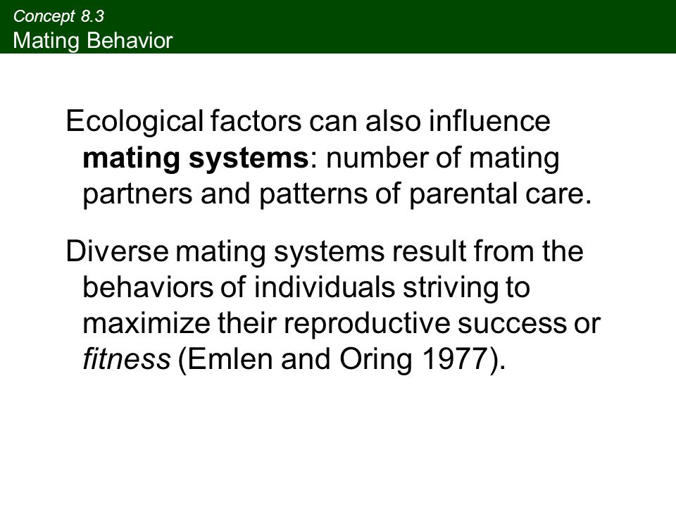 Concept 8.3 Mating Behavior