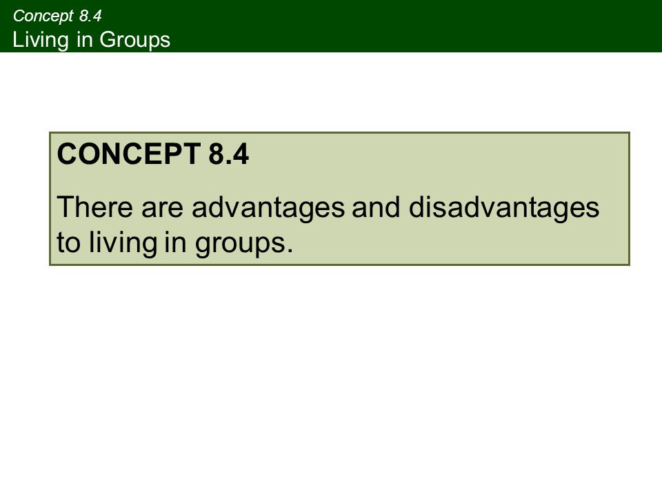 Concept 8.4 Living in Groups