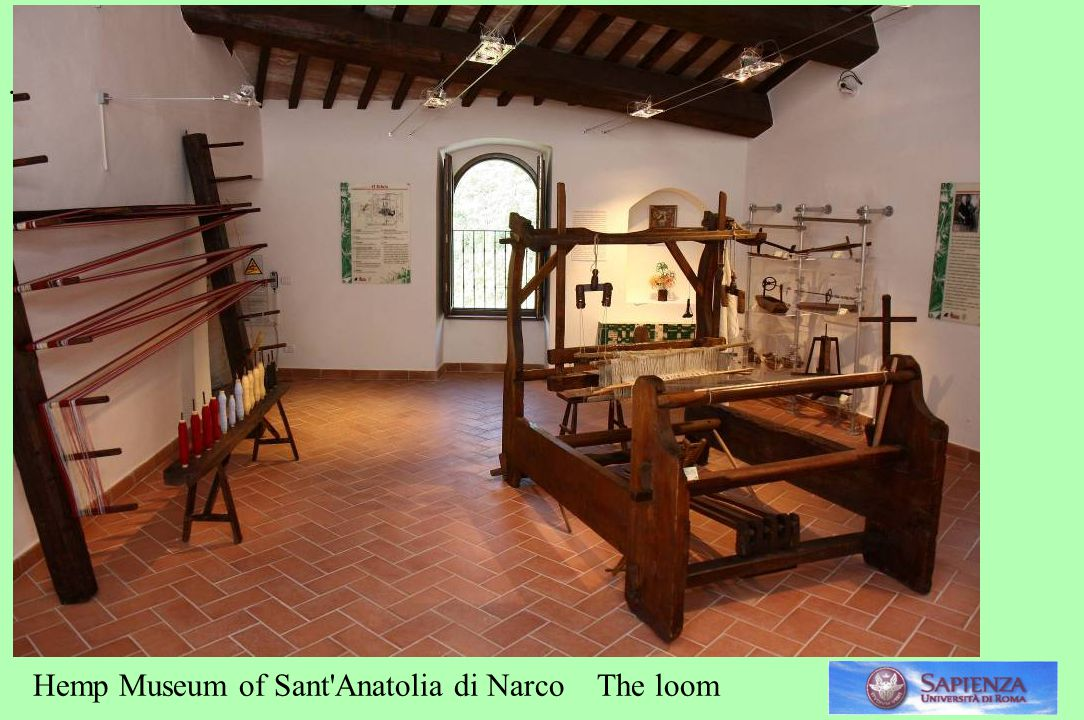 . Hemp Museum of Sant Anatolia di Narco The loom