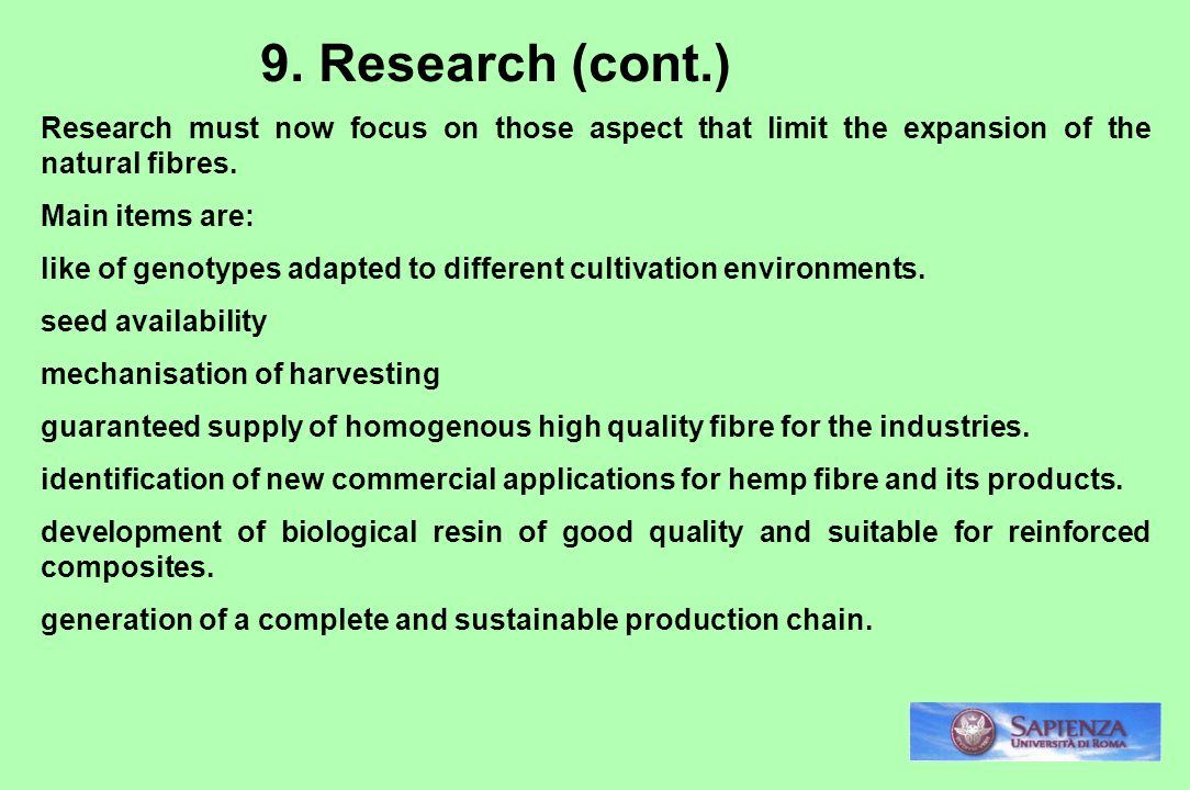9. Research (cont.) Research must now focus on those aspect that limit the expansion of the natural fibres.