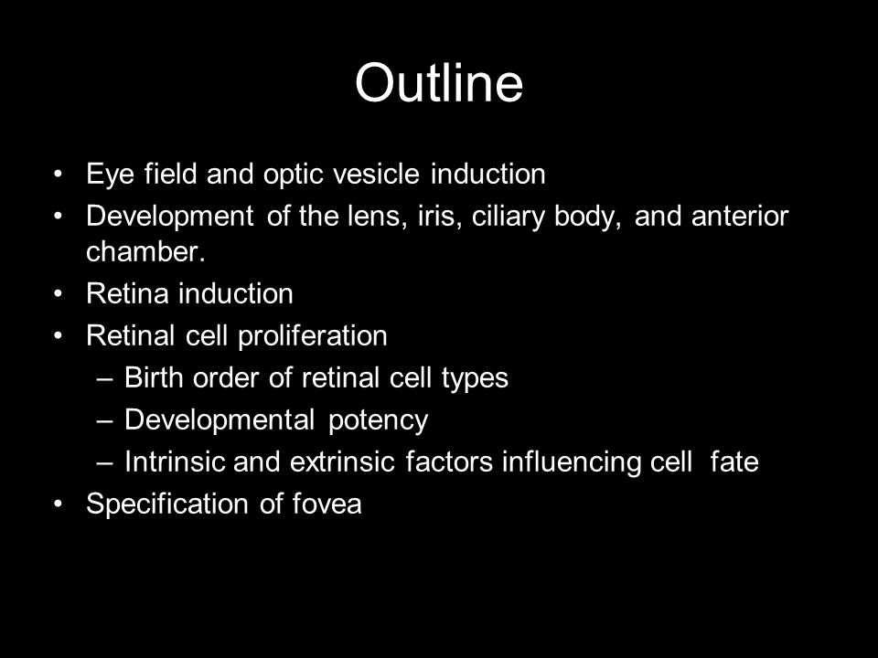 Outline Eye field and optic vesicle induction