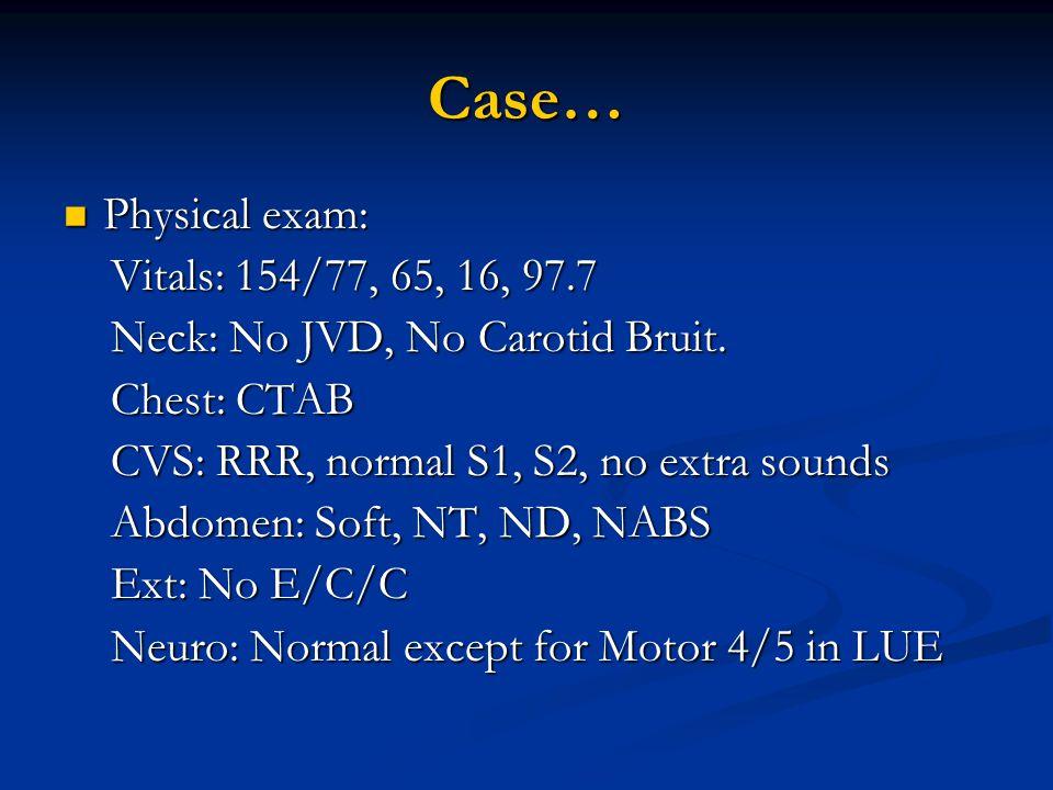 Case… Physical exam: Vitals: 154/77, 65, 16, 97.7