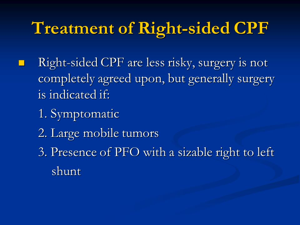 Treatment of Right-sided CPF