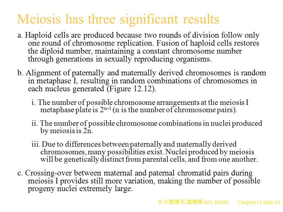 Meiosis has three significant results