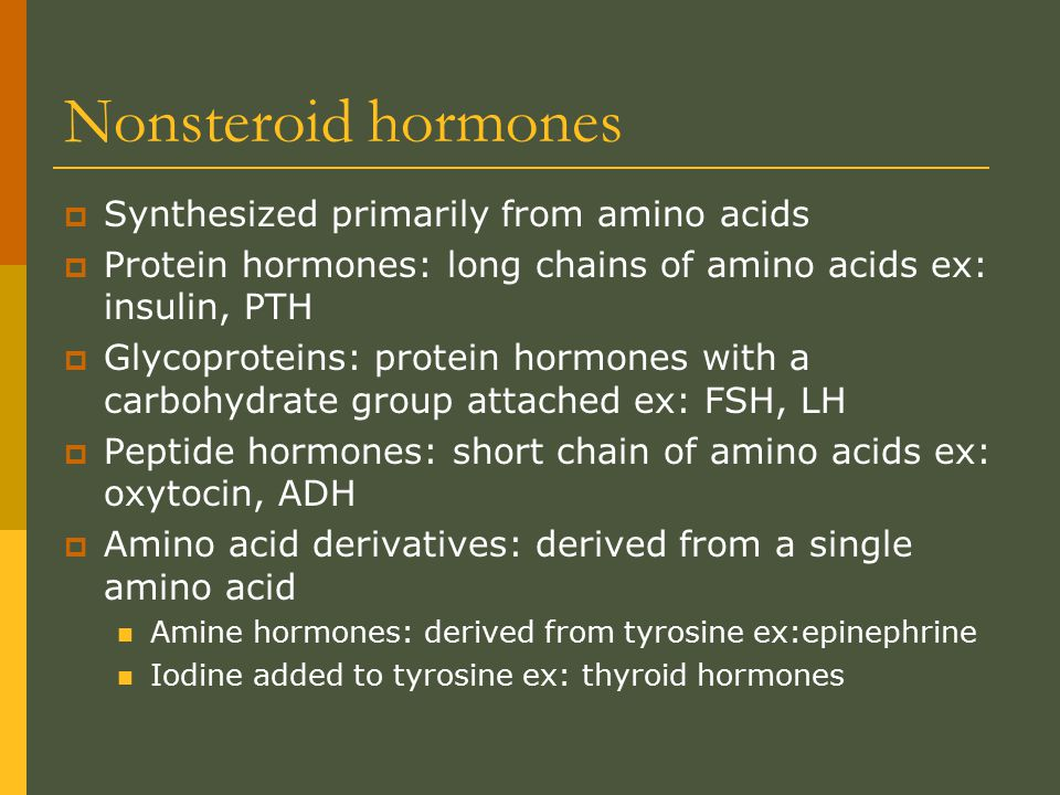Nonsteroid hormones Synthesized primarily from amino acids