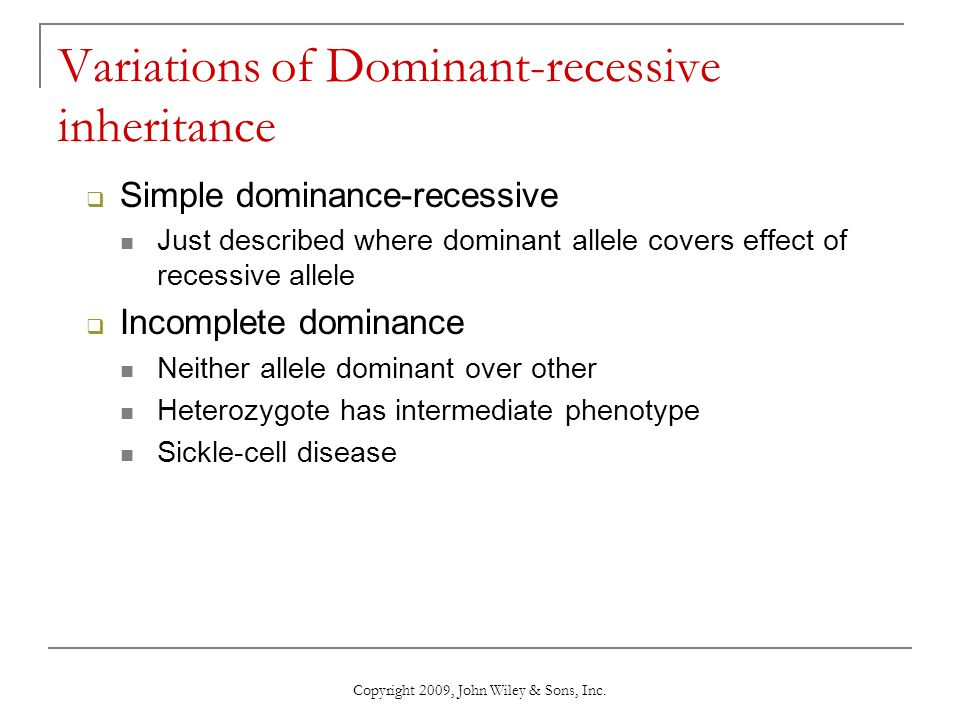 Variations of Dominant-recessive inheritance