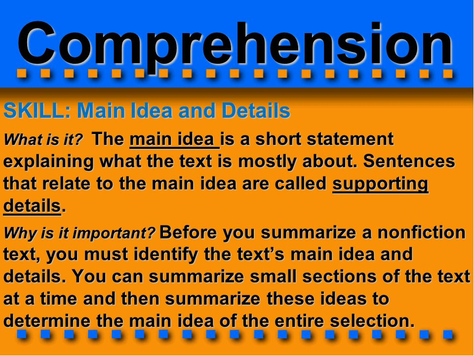 Comprehension SKILL: Main Idea and Details