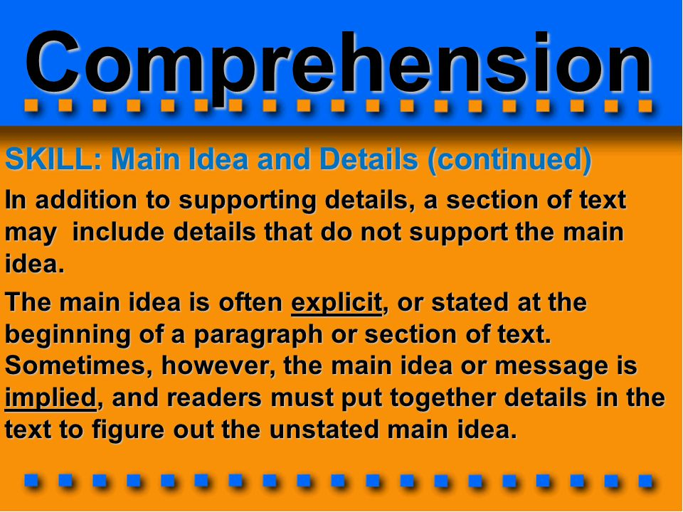 Comprehension SKILL: Main Idea and Details (continued)