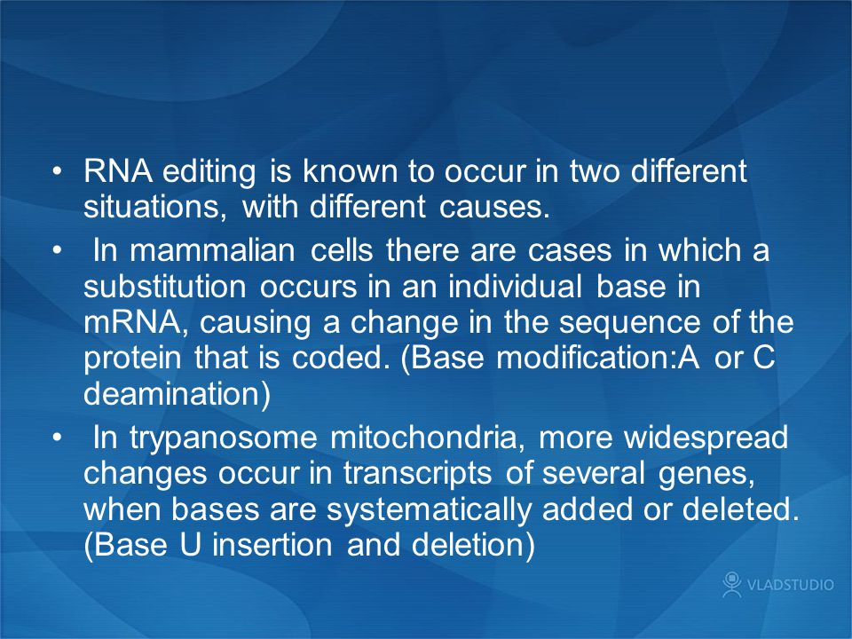 RNA editing is known to occur in two different situations, with different causes.