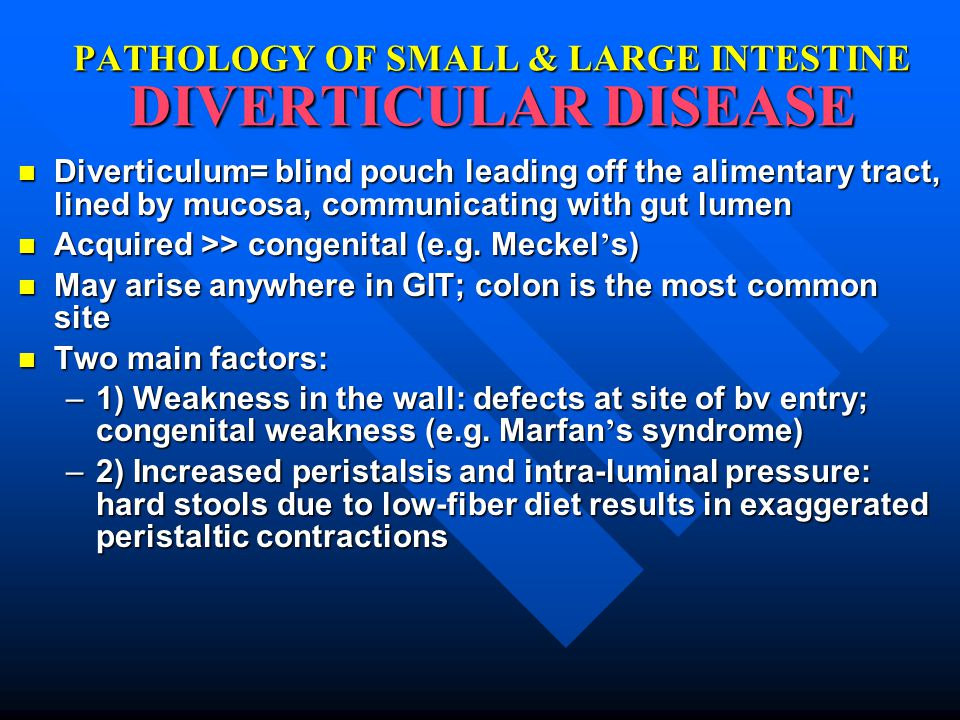 PATHOLOGY OF SMALL & LARGE INTESTINE DIVERTICULAR DISEASE