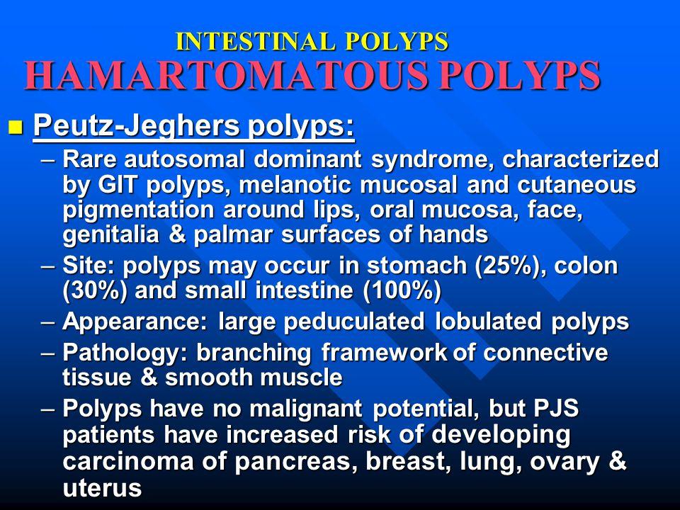 INTESTINAL POLYPS HAMARTOMATOUS POLYPS