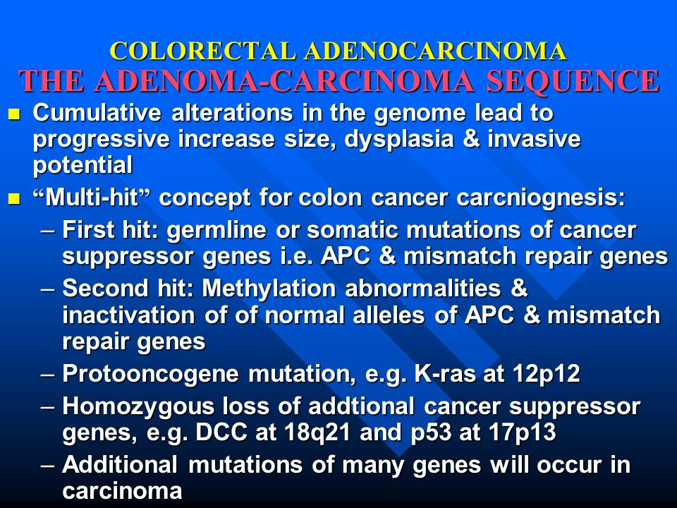 COLORECTAL ADENOCARCINOMA THE ADENOMA-CARCINOMA SEQUENCE
