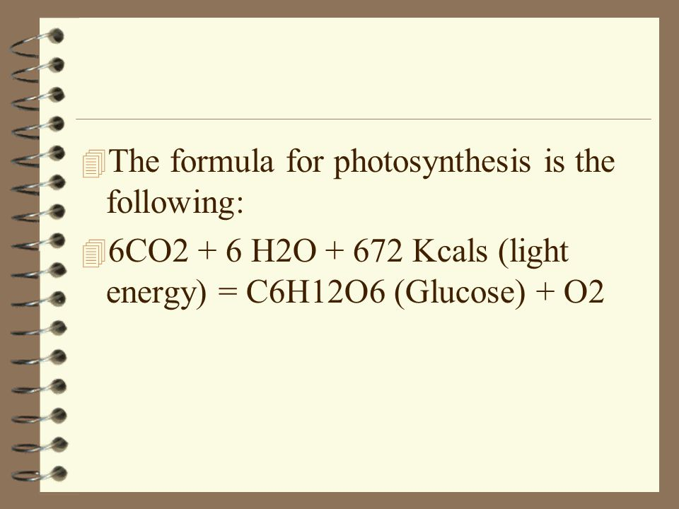 The formula for photosynthesis is the following: